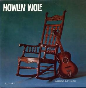 """Howlin' Wolf- Chess 1469 (aka, the """"rockin' chair album"""")"""