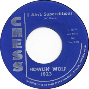 I Ain't Superstitious - Holwin' Wolf