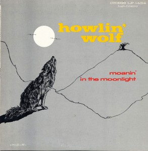 Moanin in the Mioonlight - Howlin' Wolf's first album on Chess Records released 1959
