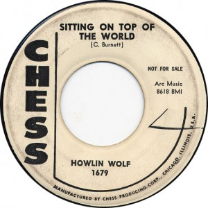 Sittin' On Top Of The World - Howlin' Wolf