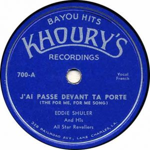 Khoury's Recordings - Eddie Shuler - J'Ae PAsse Devant Ta Porte