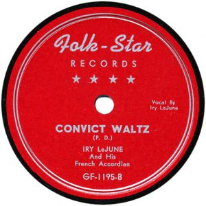 Folk Star Records - Iry LeJune - Convict Waltz