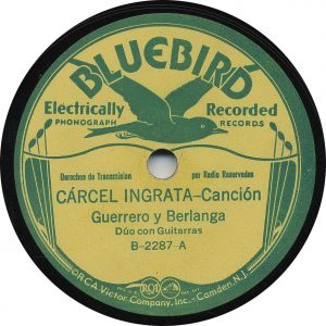 Carcel Ingrata - Guerrero-y-Berlanga Recorded August 7, 1934, Texas Hotel, San Antonio, Tx