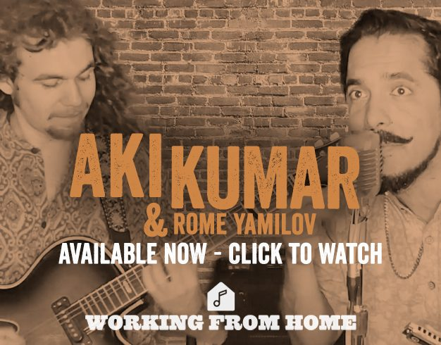 Working From Home Presents: Aki Kumar & Rome Yamilov