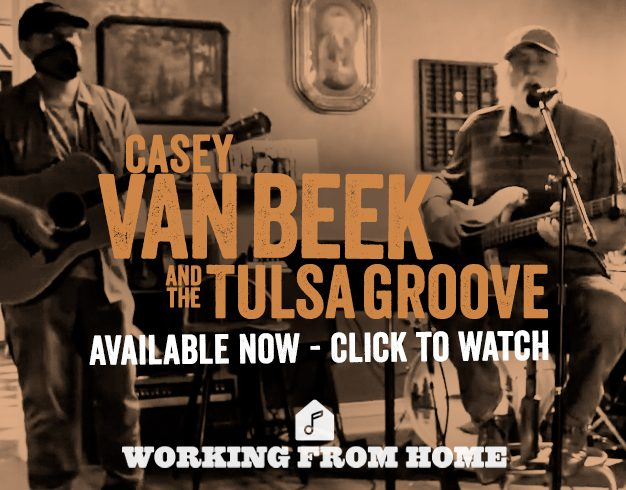 Working From Home Presents: Casey Van Beek and the Tulsa Groove