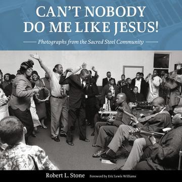Robert Stone Sacred Steel Gospel book cover