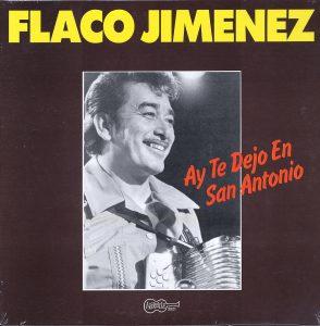 Ay Te Dejo en San Antonio album cover by Flaco Jimenez
