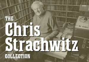 The Chris Strachwitz Collection