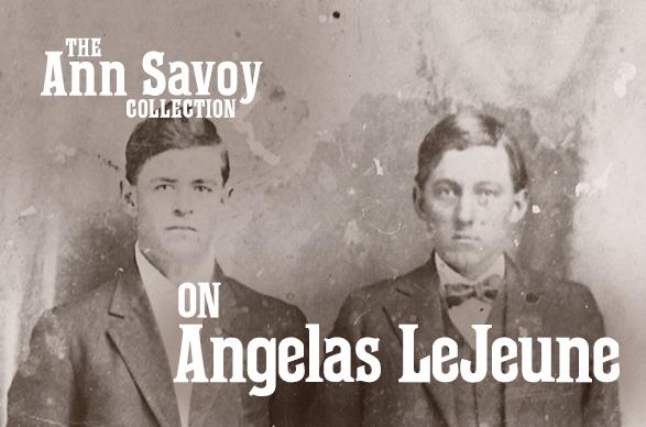 Ann Savoy Collection: On Angelas LeJeune