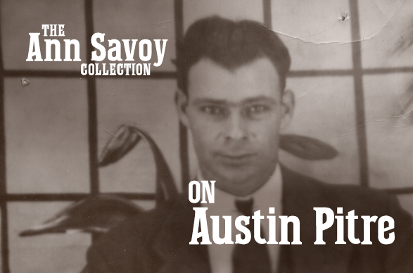 Ann Savoy Collection: On Austin Pitre