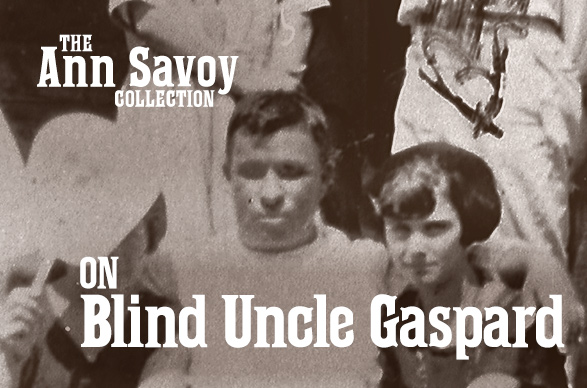 Ann Savoy Collection: On Blind Uncle Gaspard