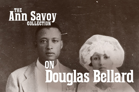 Ann Savoy Collection: On Douglas Bellard
