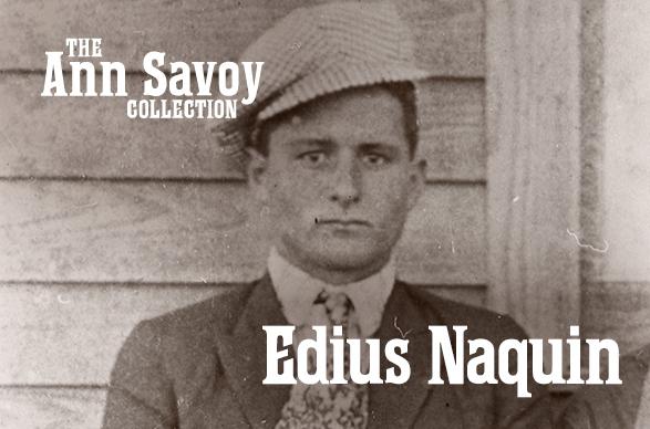 Ann Savoy Collection: Edius Naquin, 1985