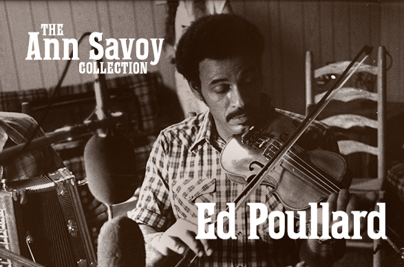 Ann Savoy Collection: Ed Poullard, 2019