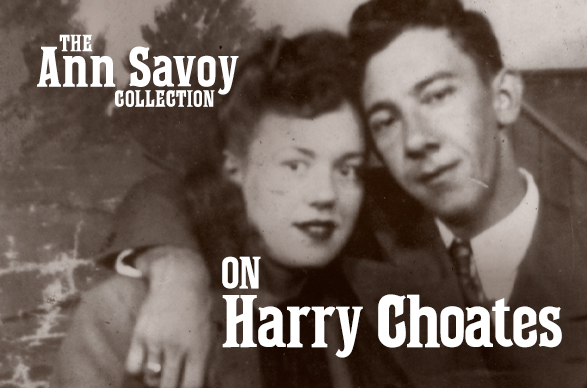 Ann Savoy Collection: On Harry Choates
