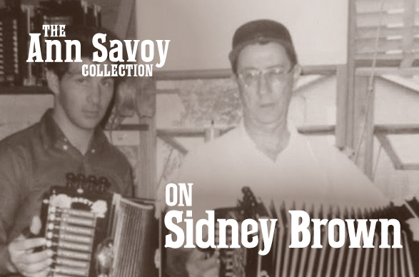 Ann Savoy Collection: On Sidney Brown