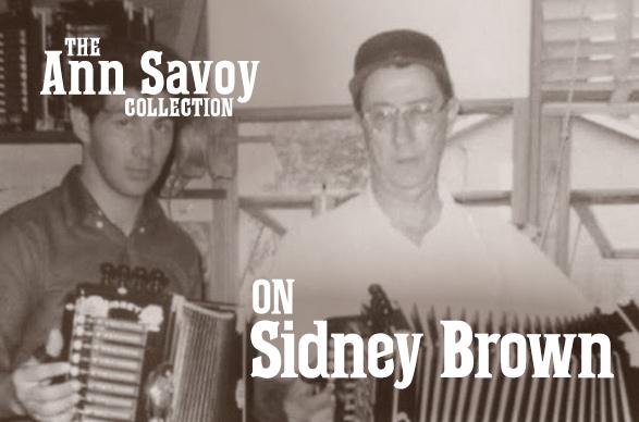 Ann Savoy Collection: On Sidney Brown