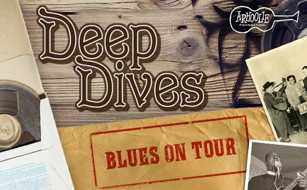 Deep Dives: Blues On Tour