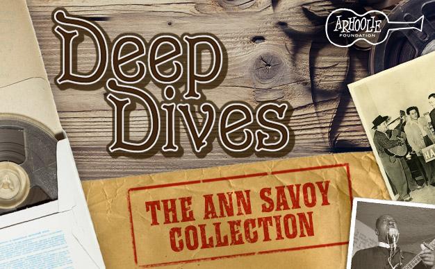 Deep Dives: The Ann Savoy Collection